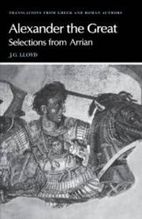 image of Arrian: Alexander the Great: Selections from Arrian (Translations from Greek and Roman Authors)