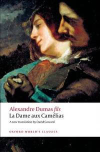La Dame aux Cam'elias (Oxford World's Classics) by  Alexandre Dumas - Paperback - from World of Books Ltd and Biblio.com