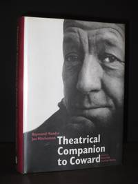 Theatrical Companion to Coward: A Pictorial Record of the Theatrical Works of Noel Coward