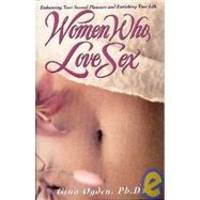 Women Who Love Sex/Enhancing Your Sexual Pleasure and Enriching Your Life by Gina Ogden - Hardcover - 1994-03-04 - from Books Express (SKU: 0671865501q)