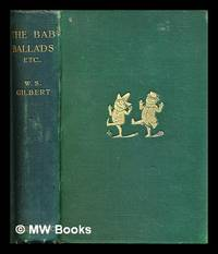 image of The Bab ballads : with which are included songs of a Savoyard / By W.S. Gilbert; with 350 illustrations by the author