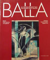 Balla:  La Collezione Biagiotti Cigna / Balla:  The Biagiotti Cigna Collection