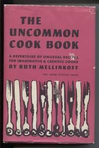 The Uncommon Cook Book:  A Repertoire of Unusual Recipes for Imaginative  and Creative Cooks