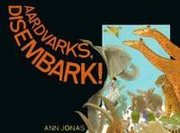 Aardvarks, Disembark!