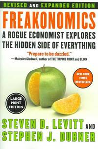 Freakonomics: A Rogue Economist Explores the Hidden Side of Everything (Paperback) by  Stephen J  Steven D./ Dubner - Paperback - REV EXP LR - from 9132589 CANADA INC and Biblio.com