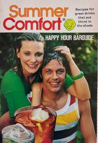 Summer Comfort Happy Hour Barguide Recipes for great drinks that put thirst in the shade
