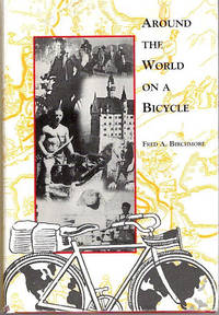 Around the World On a Bicycle; [from the Steve Fossett collection]