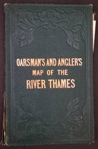 The Oarsman's and Angler's Map of the River Thames by  E. G [Thames; Fishing Map] Ravenstein - Hardcover - 1881 - from Antipodean Books, Maps & Prints and Biblio.co.uk