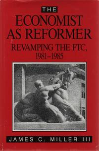 The Economist As Reformer: Revamping the FTC, 1981-1985 (AEI Studies, No. 489)