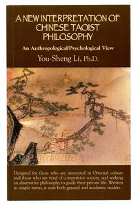 A New Interpretation of Chinese Taoist Philosophy: An Anthropological/Psychological View