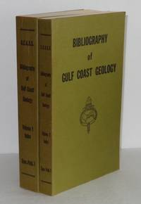 Bibliography of Gulf Coast Geology, Special Publication 1, Two Volumes