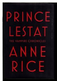 PRINCE LESTAT: The Vampire Chronicles.