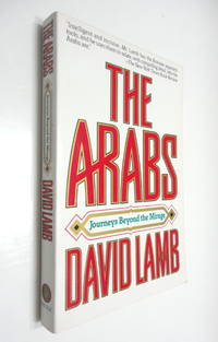 The Arabs: Journeys Beyond the Mirage by  David Lamb - Paperback - 1988 - from The Parnassus BookShop and Biblio.com