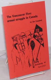 image of The Vancouver Five: armed struggle in Canada