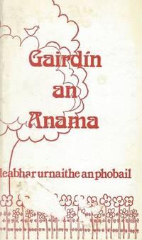 Gairdín an anama: Leabhar urnaithe an phobail. by Anonymous - Paperback - 1980 - from Inanna Rare Books Ltd. (SKU: 101400AB)