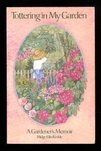 """image of Tottering In My Garden"""" A Gardener's Memoir"""