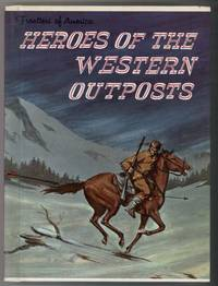 HEROES OF THE WESTERN OUTPOSTS