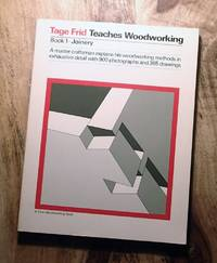 image of TAGE FRID TEACHES WOODWORKING : BOOK 1 - JOINERY (with 900 Photgraphs & 365 Drawings) :