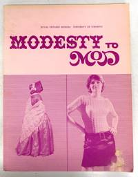 image of Modesty to Mod: Dress and Underdress in Canada 1780-1967