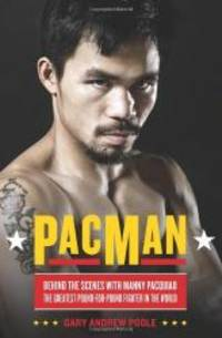 PacMan: Behind the Scenes with Manny Pacquiao--the Greatest Pound-for-Pound Fighter in the World by Gary Andrew Poole - Hardcover - 2010-08-01 - from Books Express (SKU: 030681949Xn)