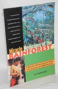 image of Miracle medicines of the rainforest : a doctor's revolutionary work with cancer and AIDS patients; translated from the German by J.  Michael Beasley