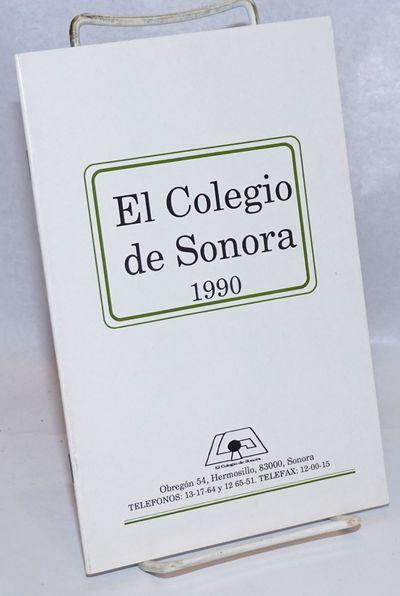 Hermosillo: El Colegio de Sonora, 1990. 18p., 5.25x8.25 inches, text in Spanish, photos, very good b...