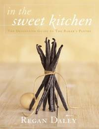 image of In the Sweet Kitchen : The Definitive Guide to the Baker's Pantry