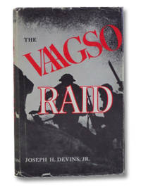 The Vaagso Raid: The Commando Attack That Changed the Course of World War II