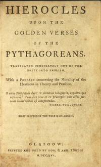 Hierocles upon the golden verses of the Pythagoreans. Translated immediately out of the Greek into English. With a preface concerning the morality of the heathens in theory and practice