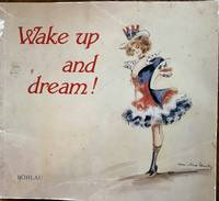 Wake up and dream!: Costume designs for Broadway musicals 1900-1925 from the theatre collection...