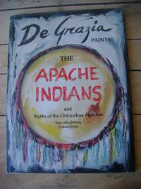De Grazia Paints The Apache Indians and Myths of the Chiricahua Apaches Son of Lighting Culture Hero