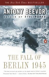 The Fall of Berlin 1945 by Antony Beevor - 2003