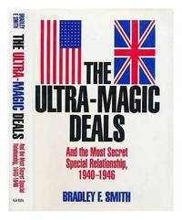 The Ultra magic Deals: And the Most Secret Special Relationship  1940 46