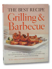 The Best Recipe: Grilling and Barbecue
