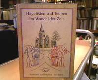Hagelisten und Teupen im Wandel der Zeit. Festschrift zum Jubelfest 175 Jahre.