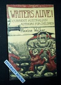 WRITERS ALIVE! Current Australian Authors for Children