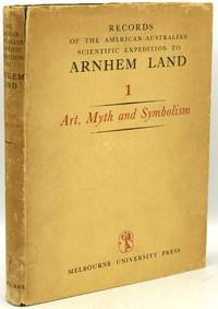 RECORDS OF THE AMERICAN-AUSTRALIAN SCIENTIFIC EXPEDITION TO ARNHEM LAND Volume 1 Art, Myth and Symbolism