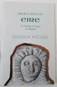 Eight Days in Eire by  Jonathan Williams - Paperback - Signed First Edition - 1990 - from Books Again, Inc. and Biblio.co.uk