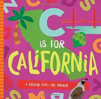 C Is for California: A Golden State ABC Primer