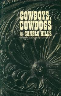 image of Cowboys, Cowdogs and the Canelo Hills; Ranching in Southeastern Arizona