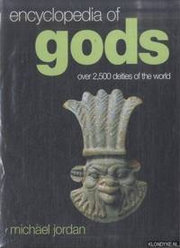 Encyclopedia of Gods. Over 2500 Deities of the World