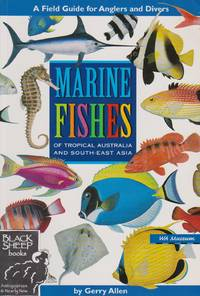 Marine Fishes of Tropical Australia and South-East Asia