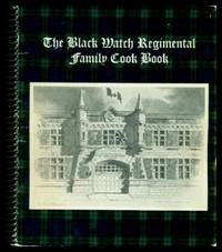 THE BLACK WATCH REGIMENTAL FAMILY COOK BOOK