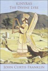 Kinyras: The Divine Lyre (Hellenic Studies Series) by John Curtis Franklin - 2016-02-06