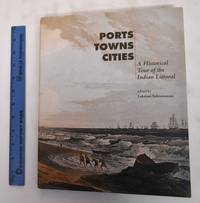 image of Ports, Towns, Cities: A Historical Tour of the Indian Littoral