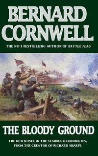 The Bloody Ground  Starbuck Chronicles by Bernard Cornwell