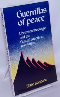 image of Guerrillas of peace: liberation theology and the Central American Revolution
