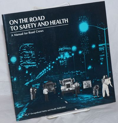 New York: Occupational Safety and Health, District Council 37, AFSCME, 1979. Pamphlet. 75p., stapled...