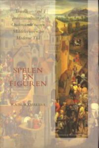 Spelen en figuren. Toneelkunst en processiecultuur in Oudenaarde tussen Middeleeuwen en Moderne Tijd