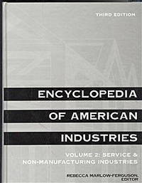Encyclopedia of American Industries: Volume 2:  Service & Non-Manufacturing Industries
